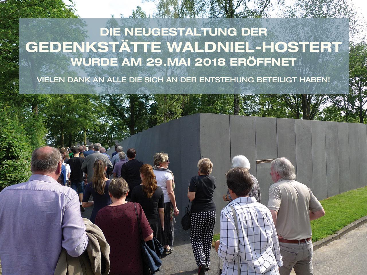 Die Neugestaltung der Gedenkstätte Waldniel-Hostert wurde am 29.Mai 2018 eröffnet vielen Dank an alle die sich an der Entstehung beteiligt haben!